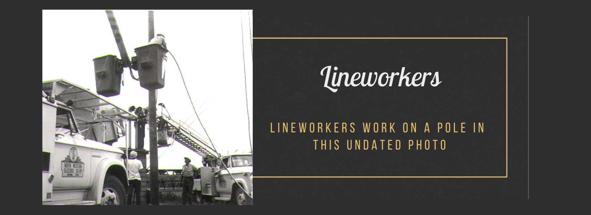 Lineworkers work on a pole in  this undated photo