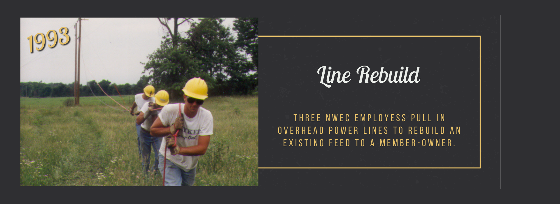 three NWEC employess pull in overhead power lines to rebuild an existing feed to a member-owner.