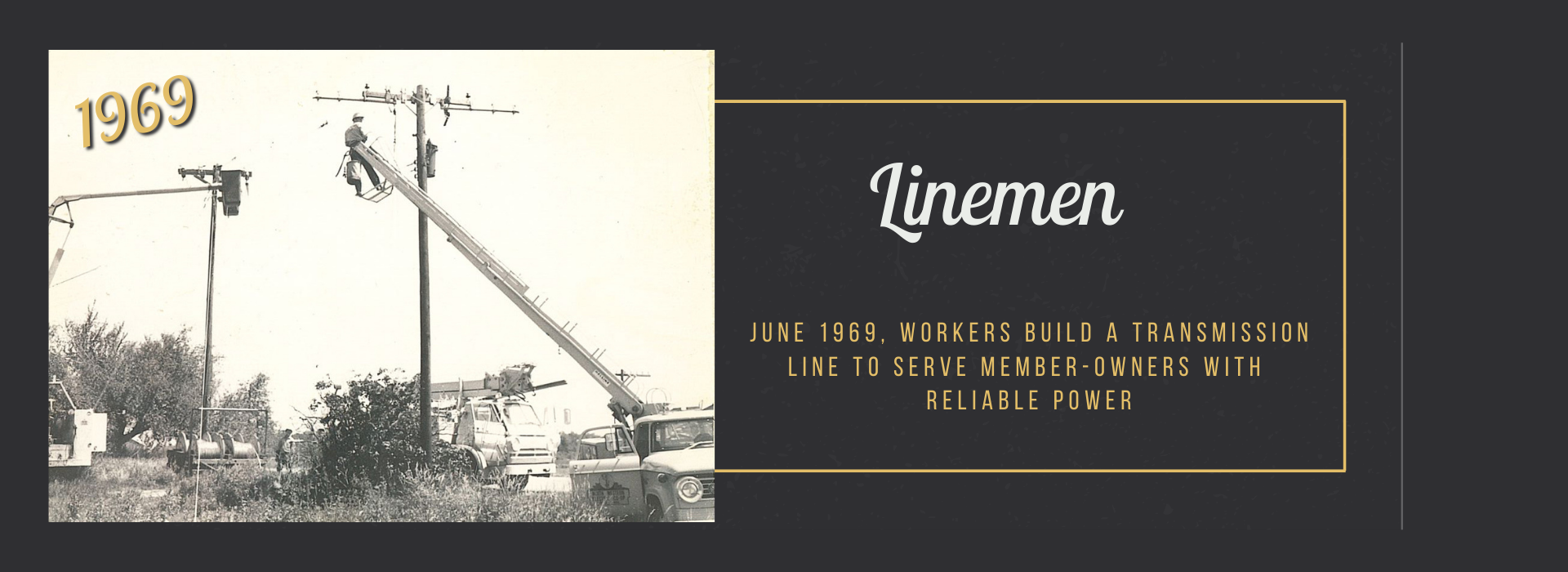 June 1969, workers build a transmission line to serve member-owners with  reliable power